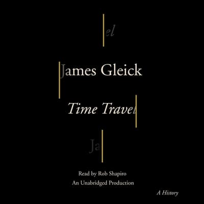 Time Travel by James Gleick audiobook