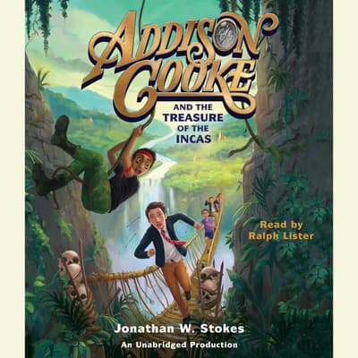 Addison Cooke and the Treasure of the Incas by Jonathan W. Stokes audiobook