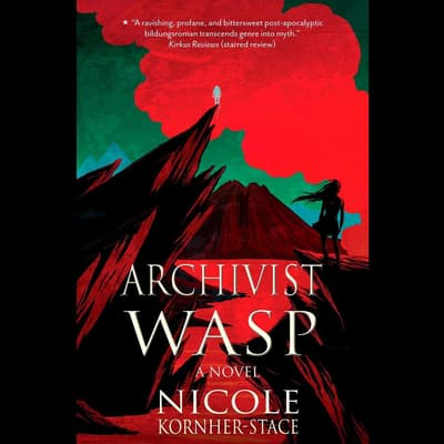 Archivist Wasp by Nicole Kornher-Stace audiobook