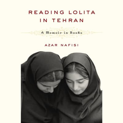 Reading Lolita in Tehran by Azar Nafisi audiobook