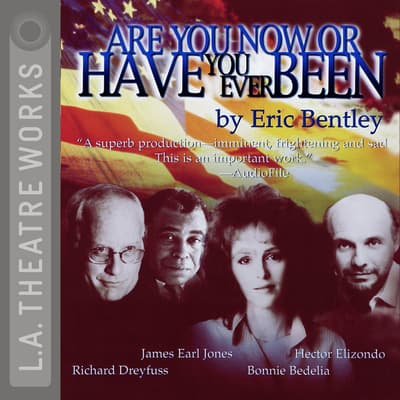 Are You Now or Have You Ever Been? by Eric Bentley audiobook