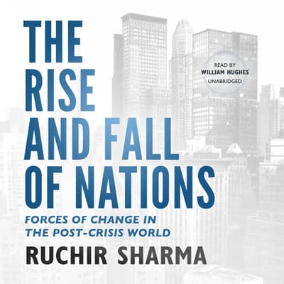 The Rise and Fall of Nations by Ruchir Sharma audiobook