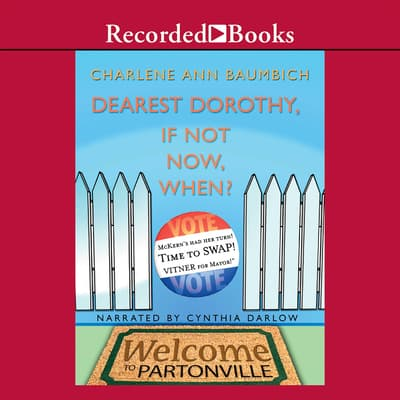 Dearest Dorothy, If Not Now, When? by Charlene Ann Baumbich audiobook