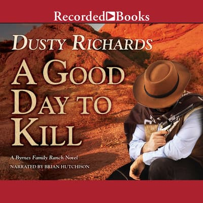 A Good Day To Kill by Dusty Richards audiobook