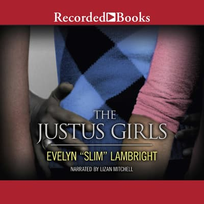 "The Justus Girls by Evelyn ""Slim"" Lambright audiobook"