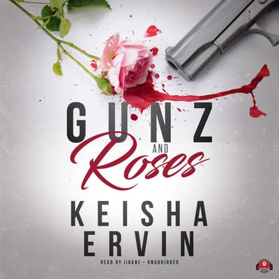 Gunz and Roses by Keisha Ervin audiobook
