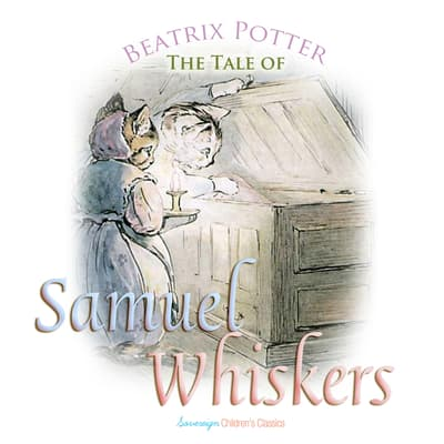 The Tale of Samuel Whiskers by Beatrix Potter audiobook