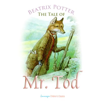 The Tale of Mr. Tod by Beatrix Potter audiobook
