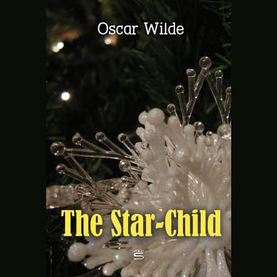 The Star-Child by Oscar Wilde audiobook