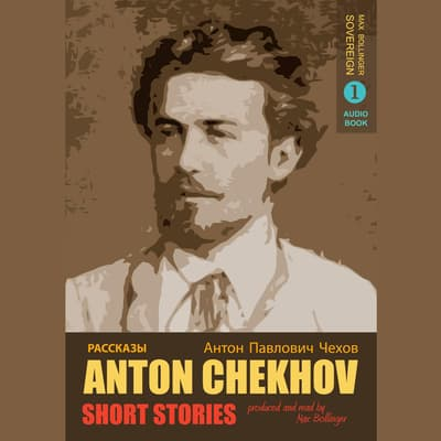 Short Stories by Anton Chekhov Volume 1: A Tragic Actor and Other Stories by Anton Chekhov audiobook