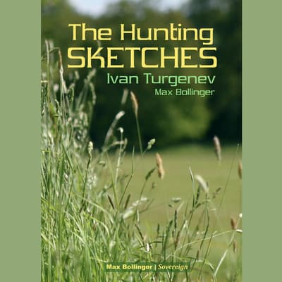 The Hunting Sketches Volume 1: My Neighbour Radilov and Other Stories by Ivan Turgenev audiobook