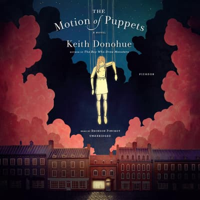 The Motion of Puppets by Keith Donohue audiobook