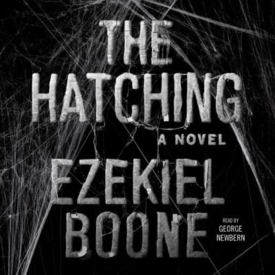 The Hatching by Ezekiel Boone audiobook