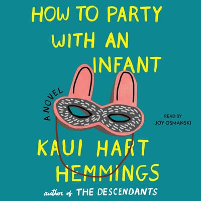 How to Party With an Infant by Kaui Hart Hemmings audiobook
