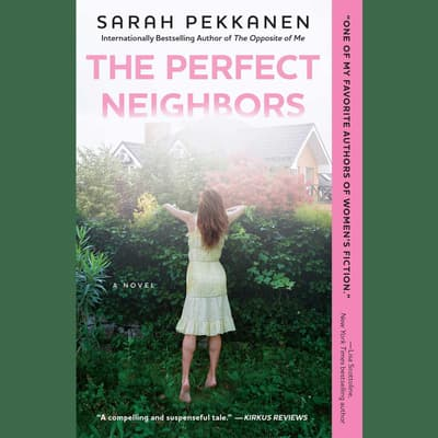 The Perfect Neighbors by Sarah Pekkanen audiobook
