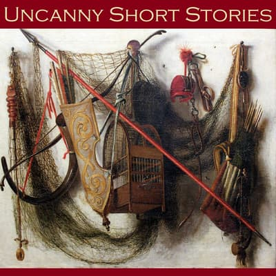 Uncanny Short Stories by various authors audiobook