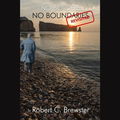 No Borders-No Boundaries (Revisited) by Robert C. Brewster audiobook