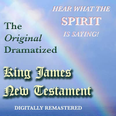The Original Dramatized King James New Testament by Sound Life Ministries audiobook