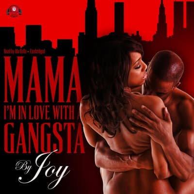 Mama, I'm In Love With a Gangsta by Joy  audiobook
