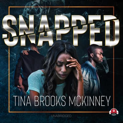 Snapped by Tina Brooks McKinney audiobook