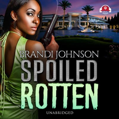 Spoiled Rotten by Brandi Johnson audiobook