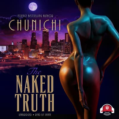 The Naked Truth by Chunichi audiobook