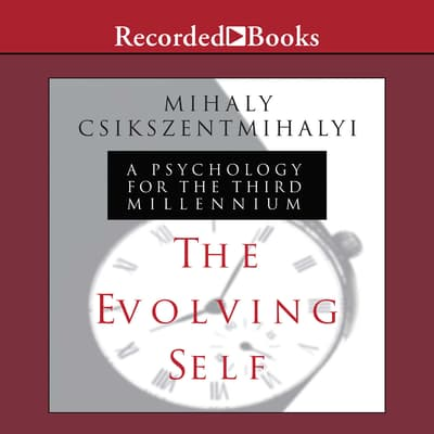 The Evolving Self by Mihaly Csikszentmihalyi audiobook