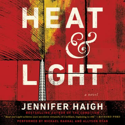 Heat and Light by Jennifer Haigh audiobook