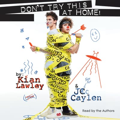 Kian and Jc: Don't Try This at Home! by Kian Lawley audiobook