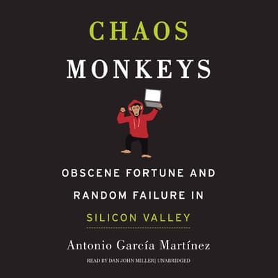 Chaos Monkeys by Antonio  García Martínez audiobook