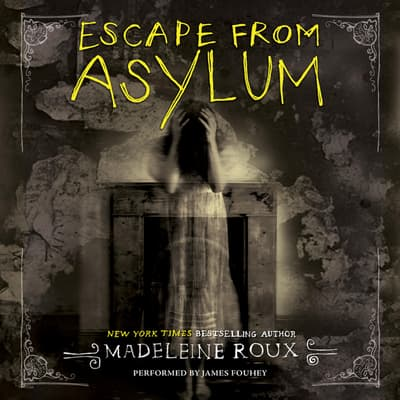 Escape from Asylum by Madeleine Roux audiobook