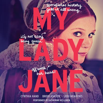 My Lady Jane by Cynthia Hand audiobook