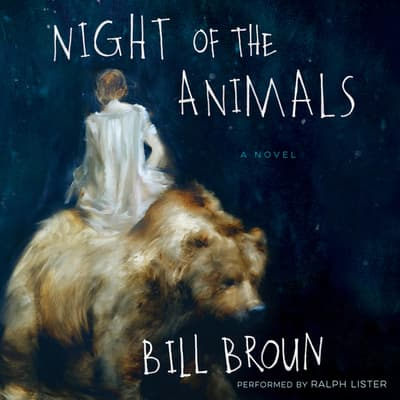 Night of the Animals by Bill Broun audiobook