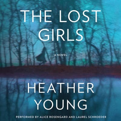 The Lost Girls by Heather Young audiobook