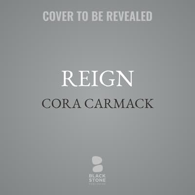Reign by Cora Carmack audiobook