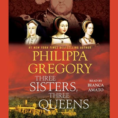 Three Sisters, Three Queens by Philippa Gregory audiobook
