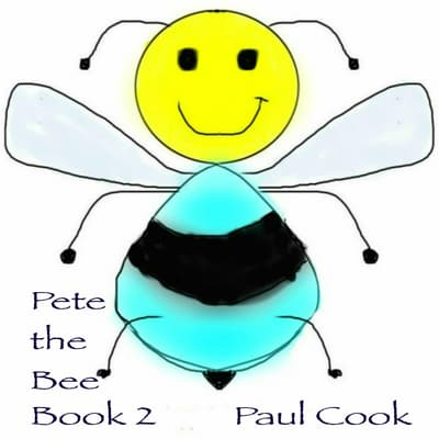 Pete the Bee Book 2 by Paul Cook audiobook