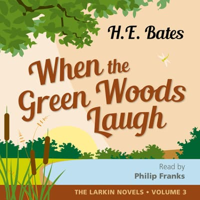 When the Green Woods Laugh by H. E. Bates audiobook