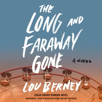 The Long and Faraway Gone by Lou Berney audiobook