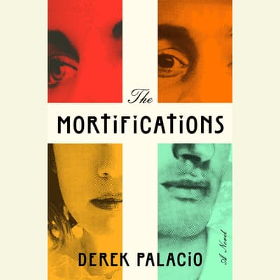 The Mortifications by Derek Palacio audiobook