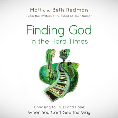 Finding God in the Hard Times by Matt Redman audiobook