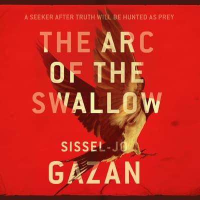 The Arc of the Swallow by S. J. Gazan audiobook