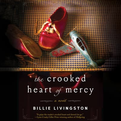 The Crooked Heart of Mercy by Billie Livingston audiobook
