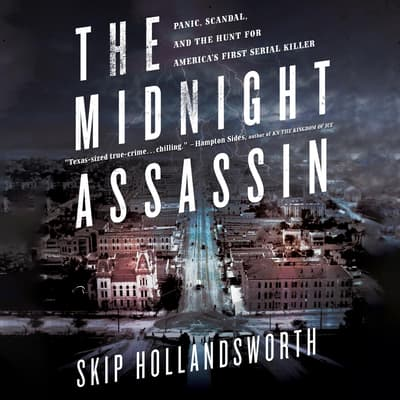 The Midnight Assassin by Skip Hollandsworth audiobook