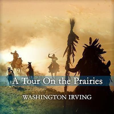A Tour  On the Prairies by Washington Irving audiobook