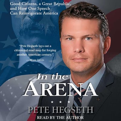 In the Arena by Pete Hegseth audiobook
