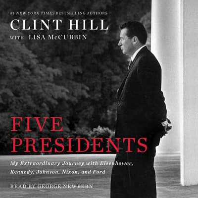 Five Presidents by Clint Hill audiobook