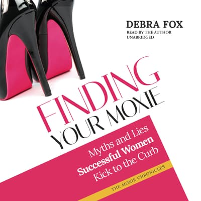 Finding Your Moxie by Debra Fox audiobook