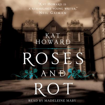 Roses and Rot by Kat Howard audiobook