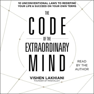 The Code of the Extraordinary Mind by Vishen Lakhiani audiobook